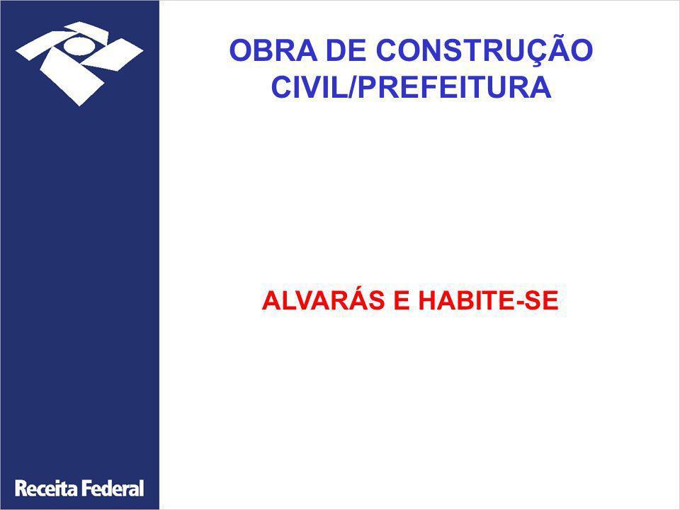 OBRA DE CONSTRUÇÃO CIVIL/PREFEITURA ALVARÁS E HABITE-SE