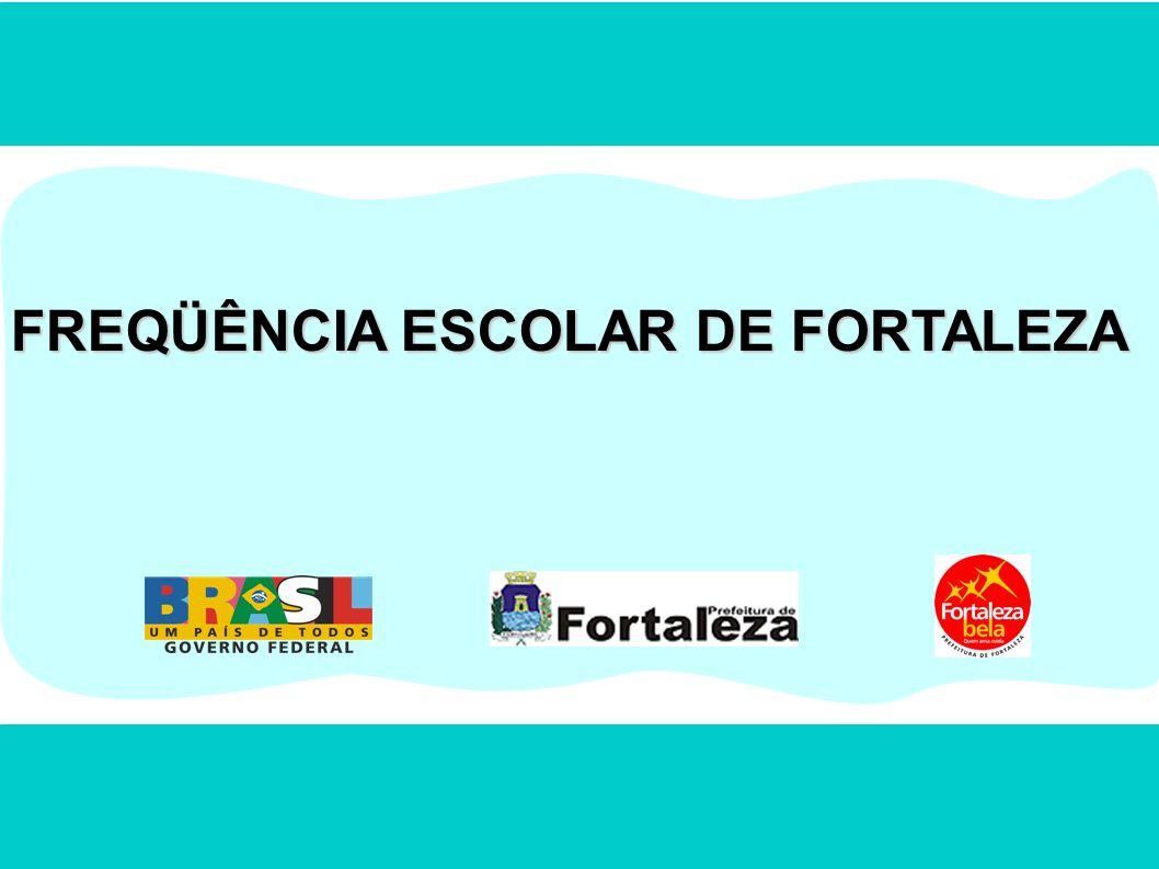 FREQÜÊNCIA ESCOLAR DE FORTALEZA