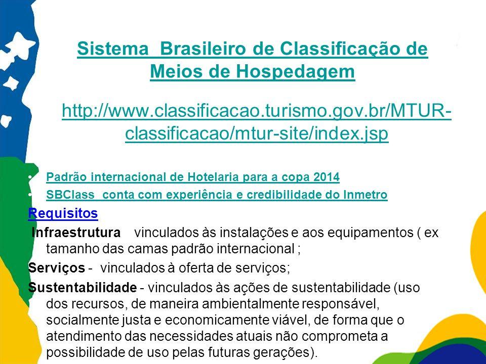 http://www.classificacao.turismo.gov.br/MTUR- classificacao/mtur-site/index.jsp http://www.classificacao.turismo.gov.br/MTUR- classificacao/mtur-site/