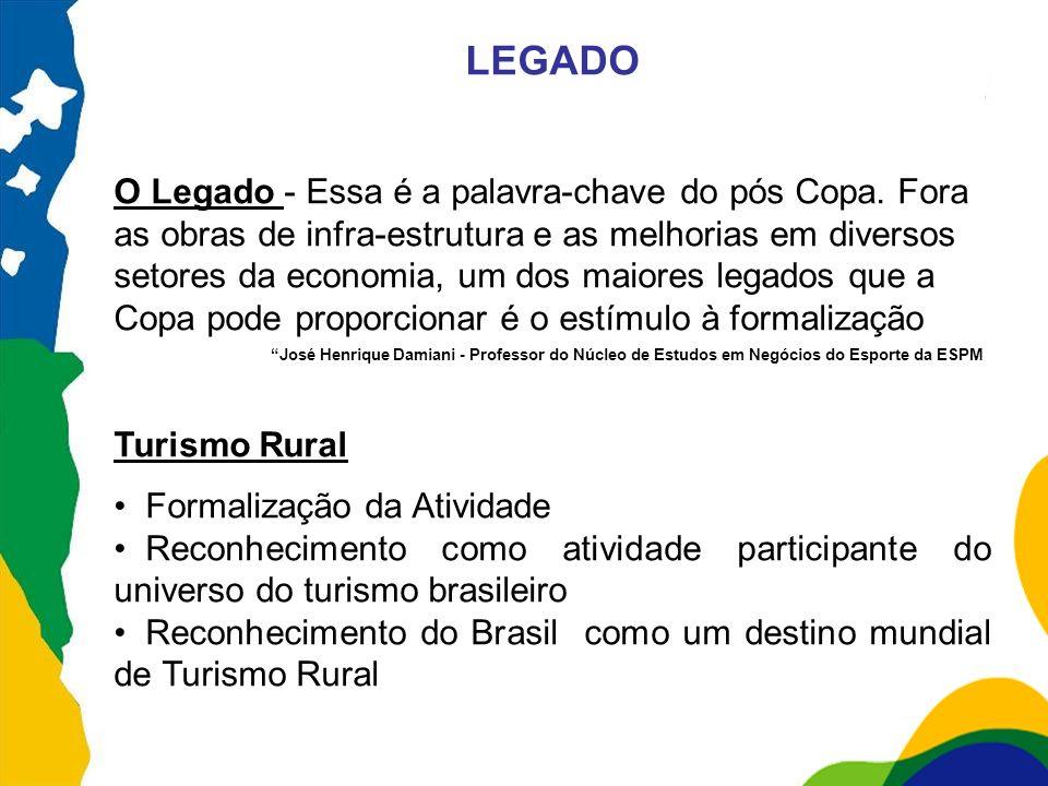 LEGADO O Legado - Essa é a palavra-chave do pós Copa. Fora as obras de infra-estrutura e as melhorias em diversos setores da economia, um dos maiores