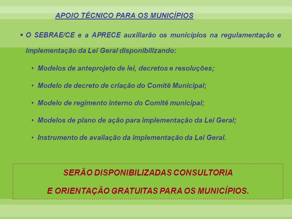 O SEBRAE/CE e a APRECE auxiliarão os municípios na regulamentação e implementação da Lei Geral disponibilizando: Modelos de anteprojeto de lei, decret