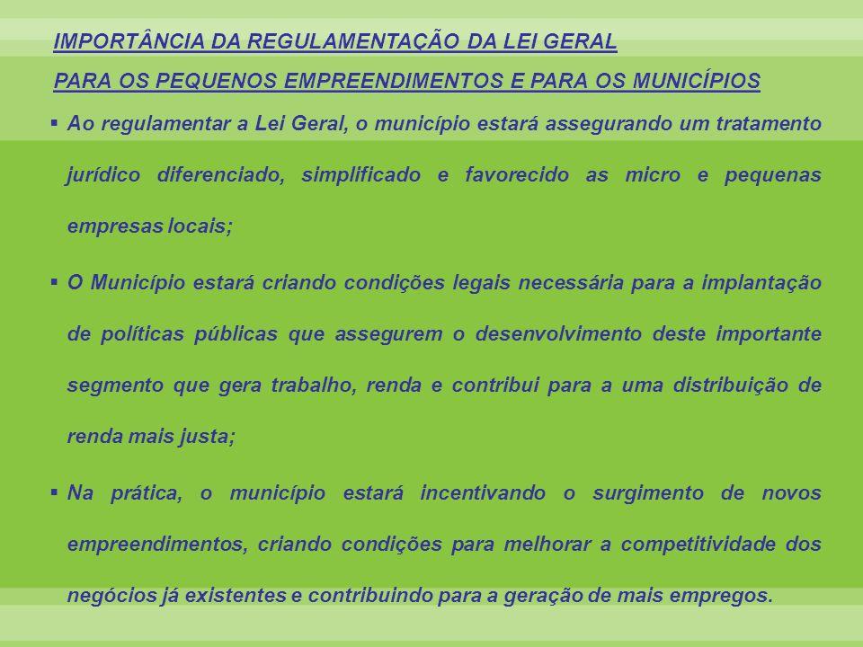 Ao regulamentar a Lei Geral, o município estará assegurando um tratamento jurídico diferenciado, simplificado e favorecido as micro e pequenas empresa