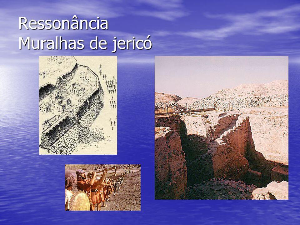 Ressonância Muralhas de jericó