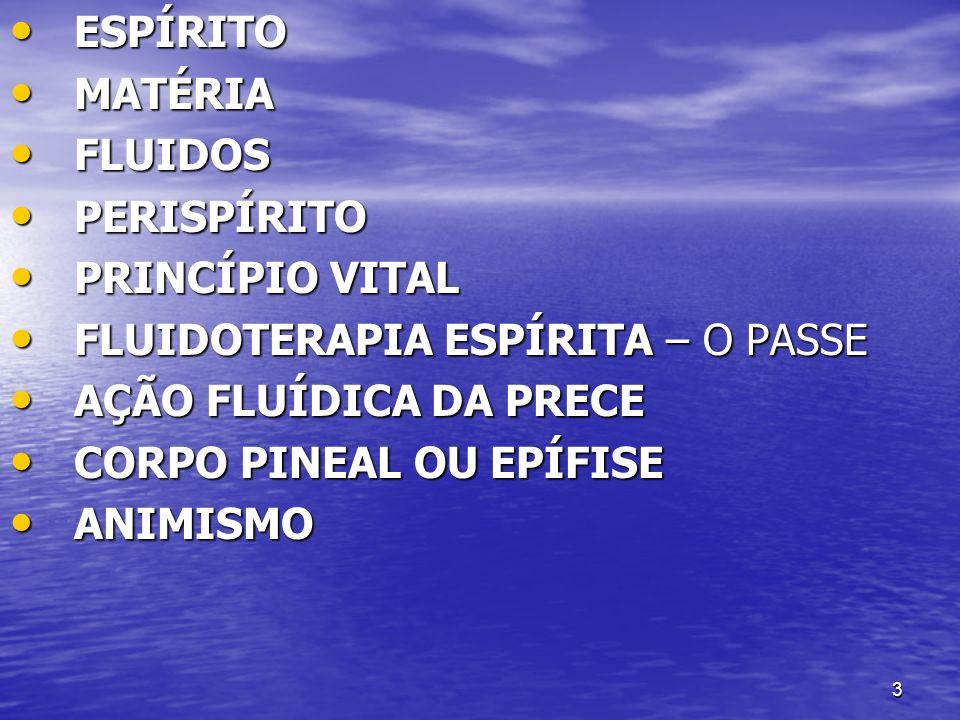 34 O PAPEL DO PERISPÍRITO NAS MANIFESTAÇÕES FÍSICAS UM ESPÍRITO PRODUZ MOVIMENTO DE UM CORPO SÓLIDO COMBINANDO UMA PARTE DO FLUIDO ( CÓSMICO ) UNIVERSAL COM O FLUIDO, PRÓPRIO ÀQUELE EFEITO, QUE O MÉDIUM EMITE UM ESPÍRITO PRODUZ MOVIMENTO DE UM CORPO SÓLIDO COMBINANDO UMA PARTE DO FLUIDO ( CÓSMICO ) UNIVERSAL COM O FLUIDO, PRÓPRIO ÀQUELE EFEITO, QUE O MÉDIUM EMITE ( O LIVRO DOS MÉDIUNS CAP IV ITEM 74 PERT.