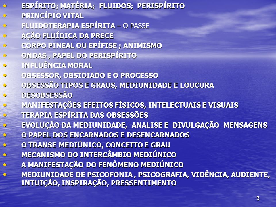 3 ESPÍRITO; MATÉRIA; FLUIDOS; PERISPÍRITO ESPÍRITO; MATÉRIA; FLUIDOS; PERISPÍRITO PRINCÍPIO VITAL PRINCÍPIO VITAL FLUIDOTERAPIA ESPÍRITA – O PASSE FLU