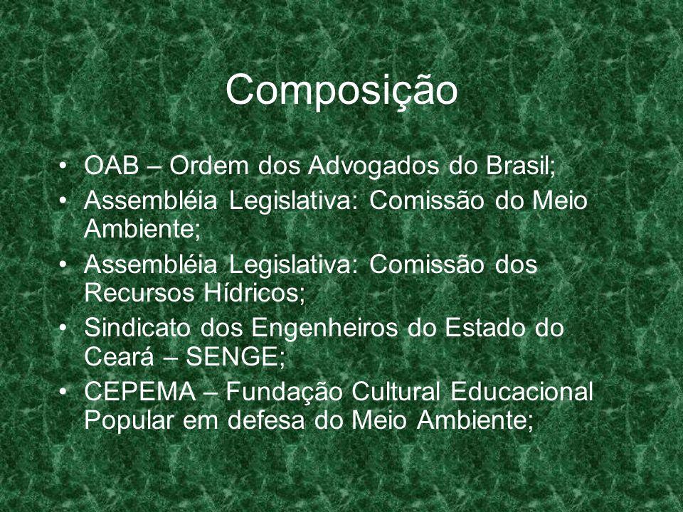Composição OAB – Ordem dos Advogados do Brasil; Assembléia Legislativa: Comissão do Meio Ambiente; Assembléia Legislativa: Comissão dos Recursos Hídri