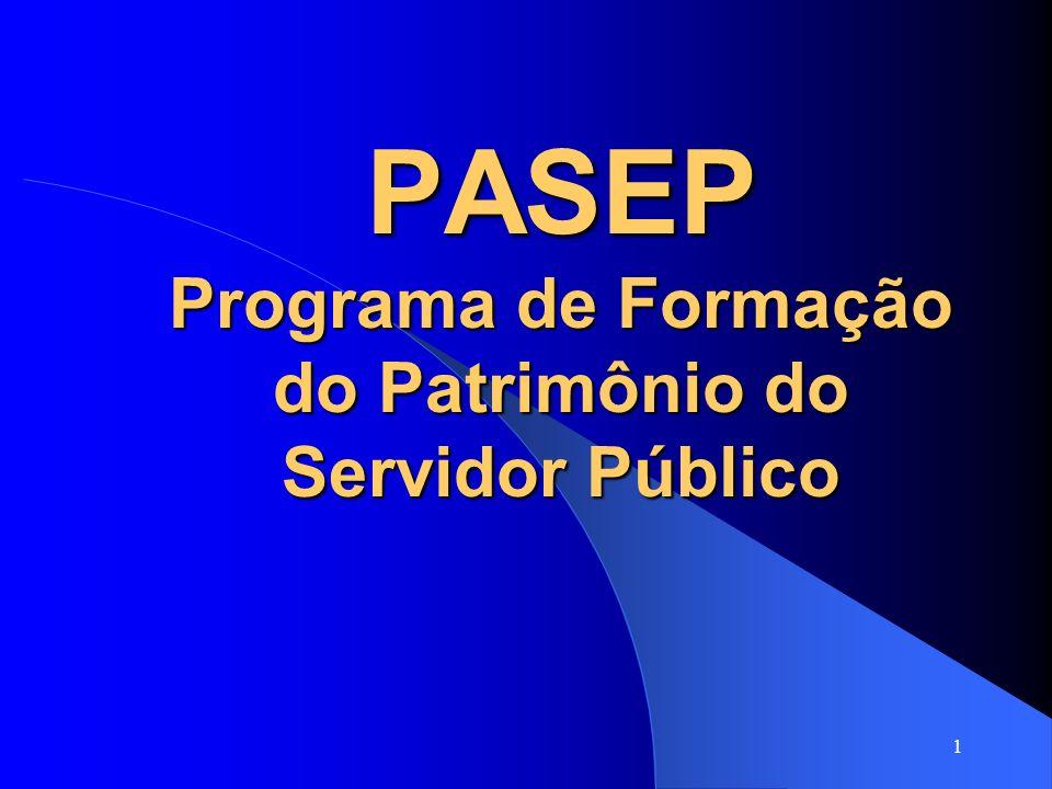 1 PASEP Programa de Formação do Patrimônio do Servidor Público
