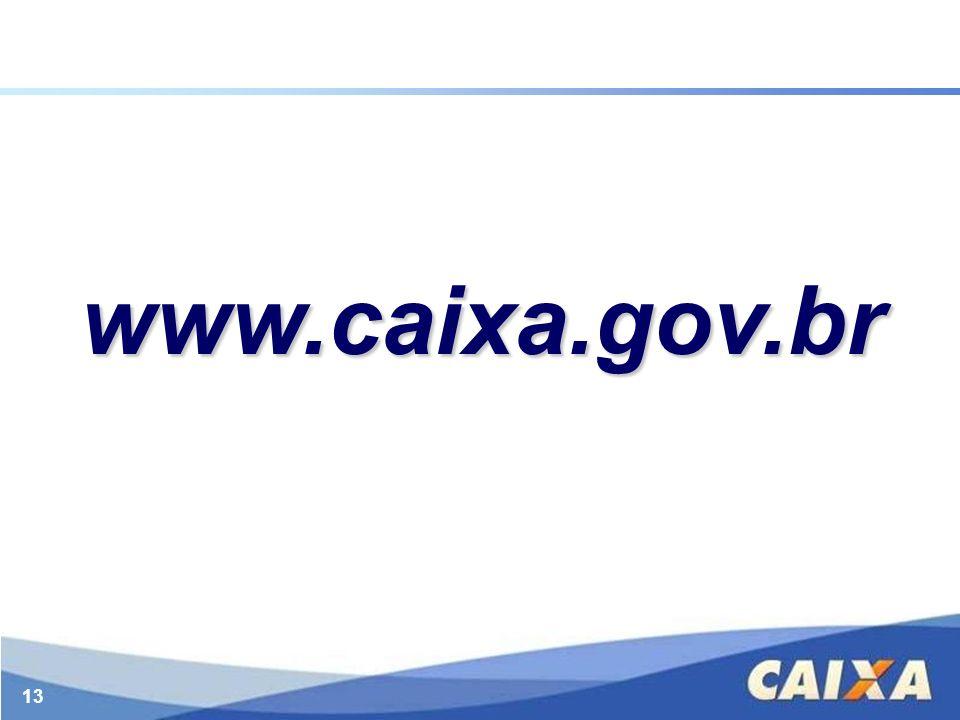 13 www.caixa.gov.br