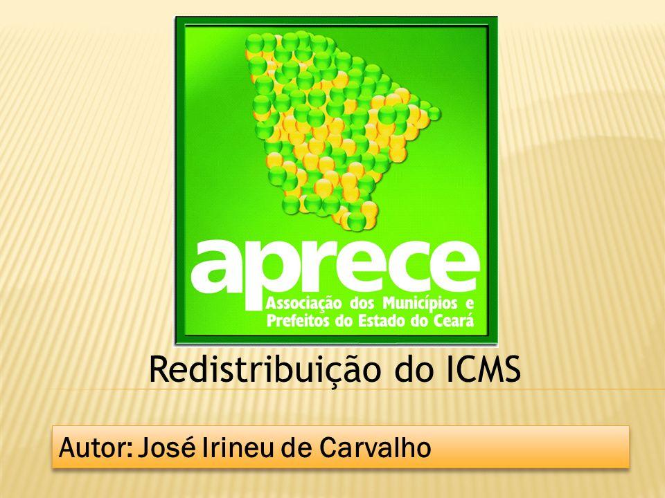 Redistribuição do ICMS Autor: José Irineu de Carvalho