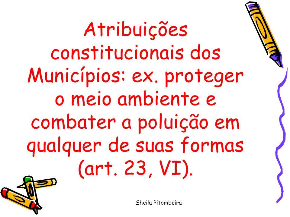 Sheila Pitombeira Atribuições constitucionais dos Municípios: ex.