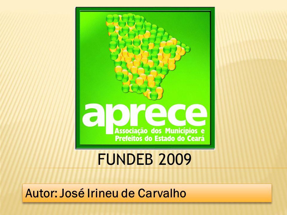 FUNDEB 2009 Autor: José Irineu de Carvalho