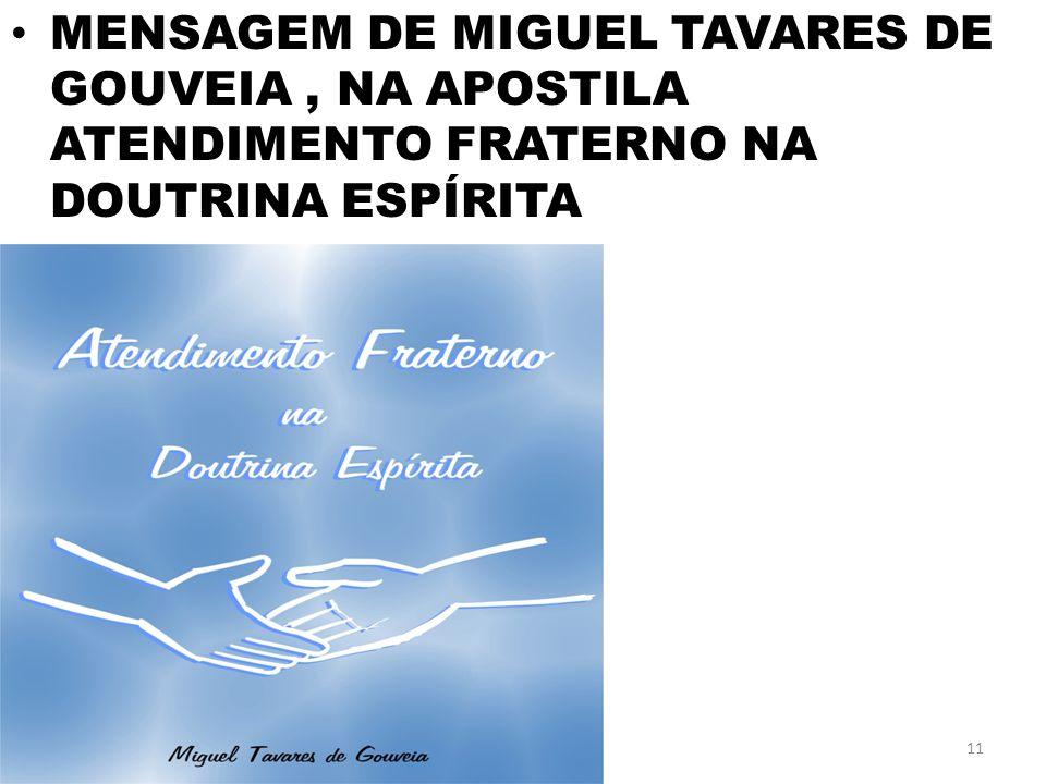 MENSAGEM DE MIGUEL TAVARES DE GOUVEIA, NA APOSTILA ATENDIMENTO FRATERNO NA DOUTRINA ESPÍRITA 11