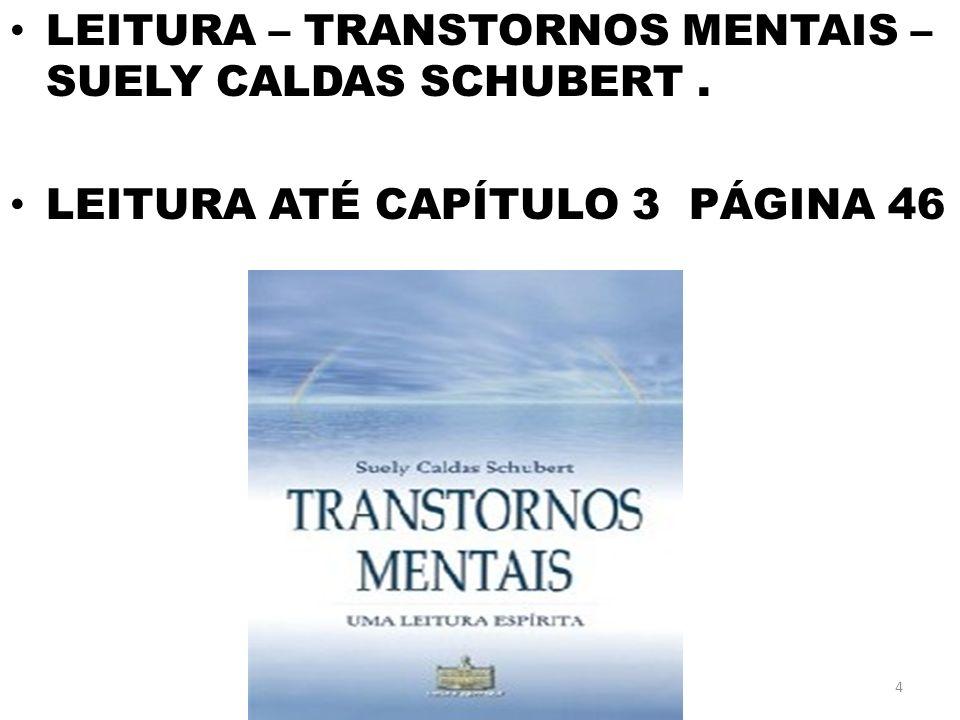LEITURA – TRANSTORNOS MENTAIS – SUELY CALDAS SCHUBERT. LEITURA ATÉ CAPÍTULO 3 PÁGINA 46 4
