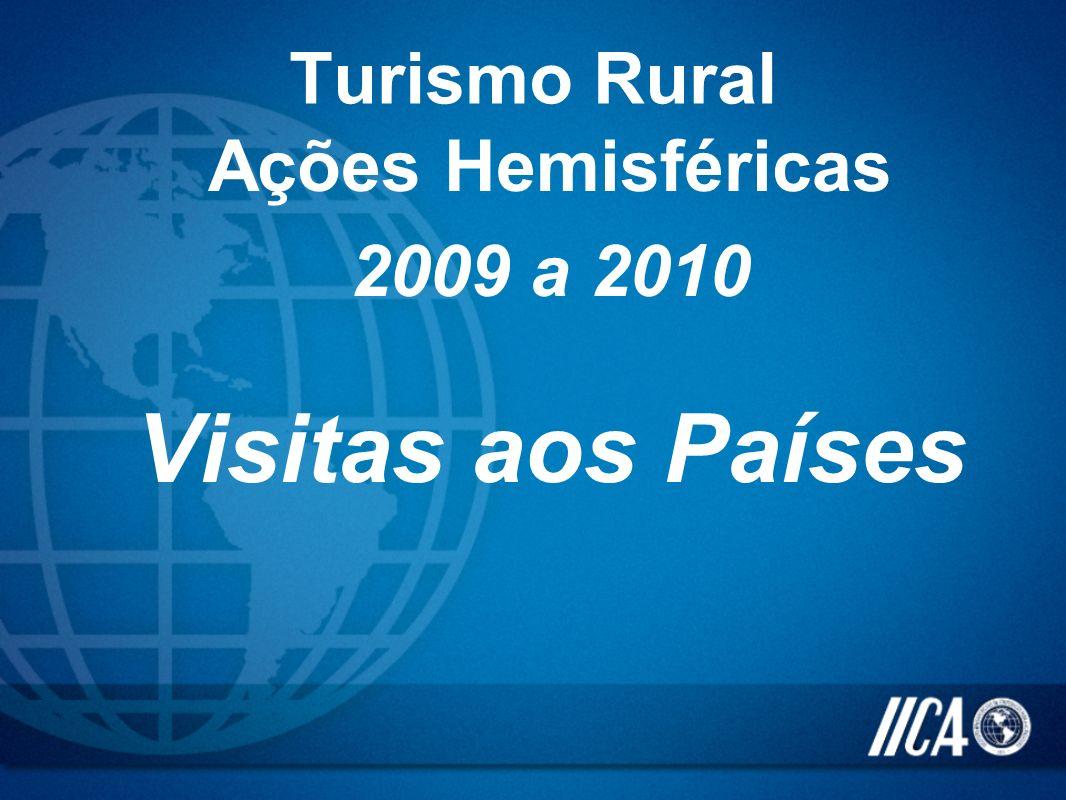 Turismo Rural Ações Hemisféricas 2009 a 2010 Visitas aos Países
