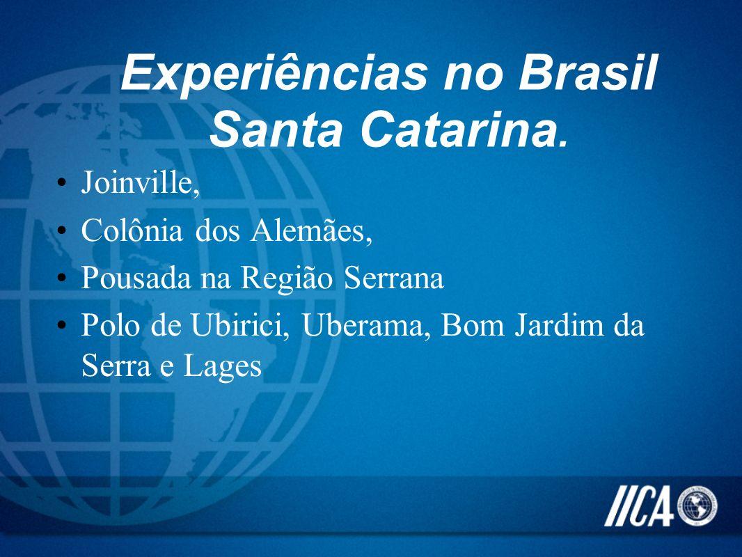 Experiências no Brasil Santa Catarina. Joinville, Colônia dos Alemães, Pousada na Região Serrana Polo de Ubirici, Uberama, Bom Jardim da Serra e Lages