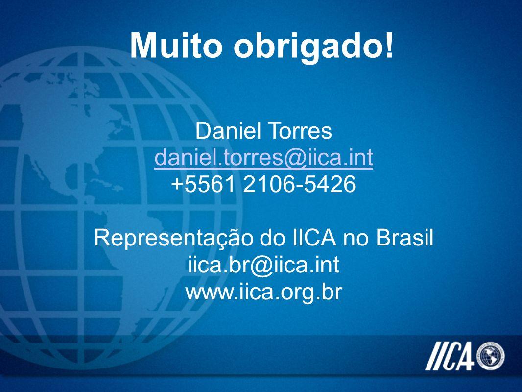 Daniel Torres daniel.torres@iica.int daniel.torres@iica.int +5561 2106-5426 Representação do IICA no Brasil iica.br@iica.int www.iica.org.br Muito obr