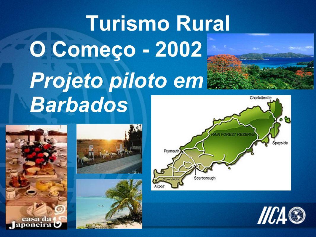 Turismo Rural O Começo - 2002 Projeto piloto em Barbados