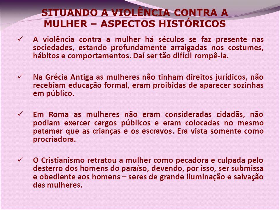 A violência contra a mulher há séculos se faz presente nas sociedades, estando profundamente arraigadas nos costumes, hábitos e comportamentos. Daí se
