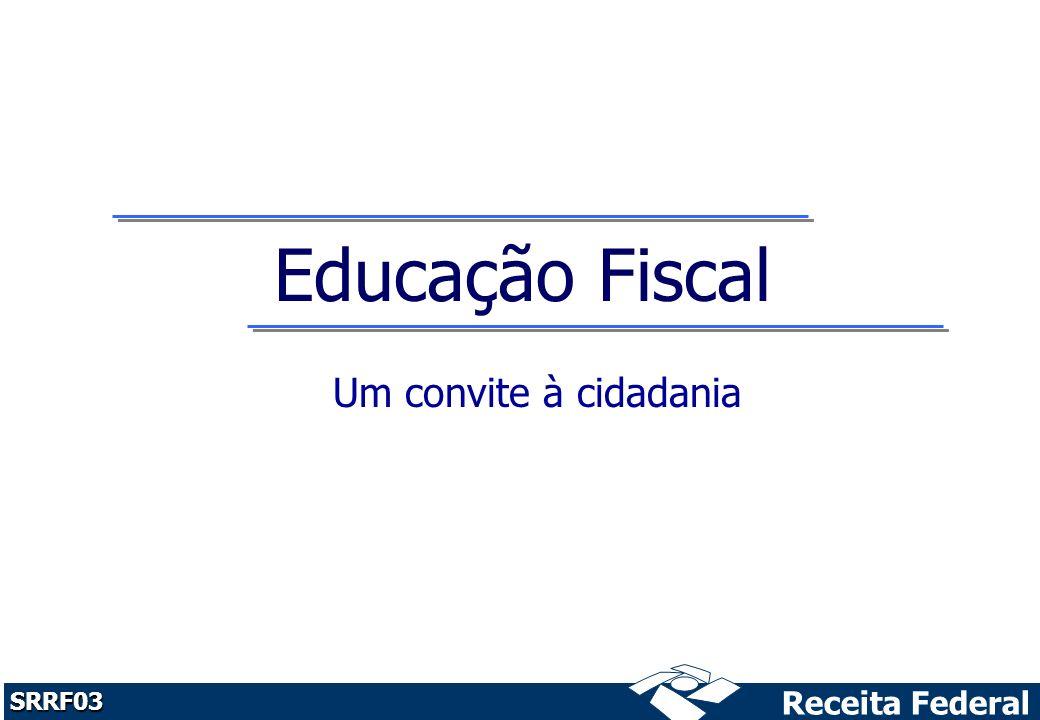 Receita Federal SRRF03 Educação Fiscal Um convite à cidadania