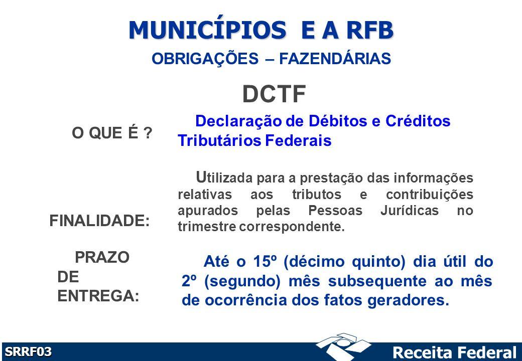 Receita Federal SRRF03 MUNICÍPIOS E A RFB OBRIGAÇÕES – FAZENDÁRIAS DCTF O QUE É .