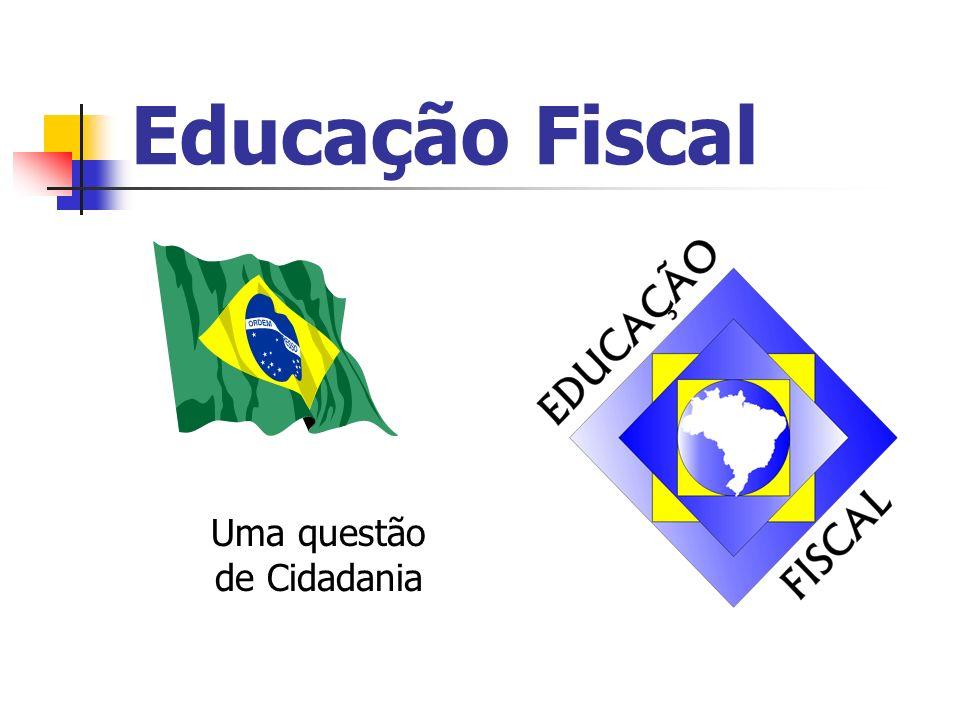 Educação Fiscal O Programa Nacional de Educação Fiscal PNEF - foi instituído através da Portaria Ministerial no.