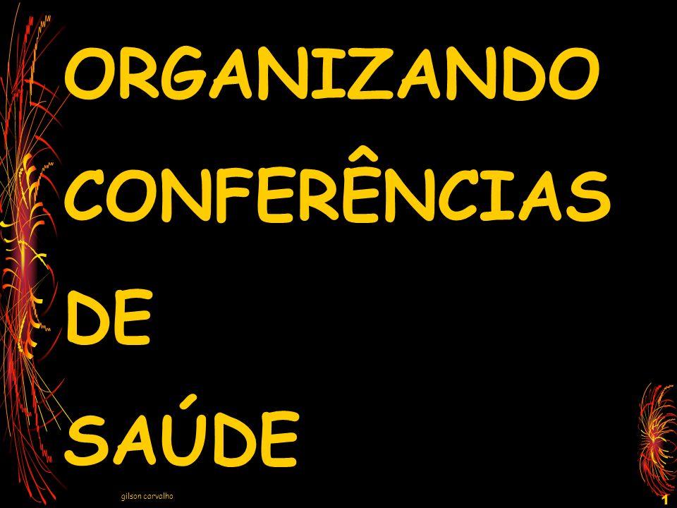 gilson carvalho 1 ORGANIZANDO CONFERÊNCIAS DE SAÚDE