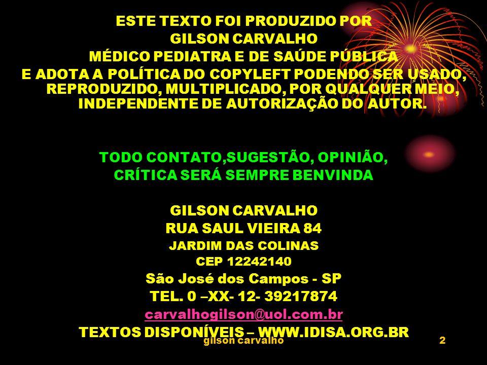 gilson carvalho 3 TÓPICOS: O QUE É UMA CS CONFERÊNCIA DE SAÚDE OBJETIVO TEMA E SUB-TEMA E SUGESTÃO COMISSÃO ORGANIZADORA ESTRUTURA DA CS DIA E HORA PARTICIPANTES REGIMENTO INTERNO FORMATAÇÃO DA CS DOCUMENTO GUIA ALGUNS DETALHES LEMBRETES