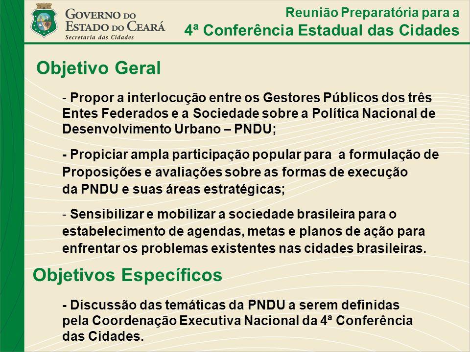Objetivo Geral - Propor a interlocução entre os Gestores Públicos dos três Entes Federados e a Sociedade sobre a Política Nacional de Desenvolvimento