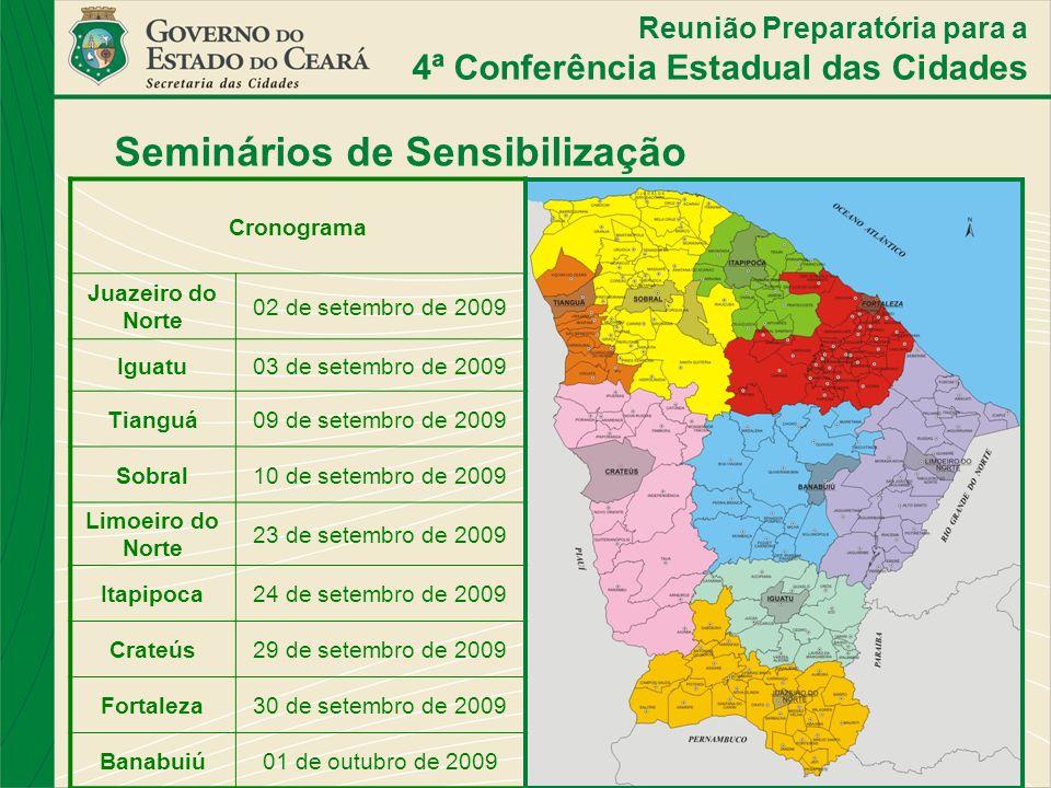 Reunião Preparatória para a 4ª Conferência Estadual das Cidades Seminários de Sensibilização Cronograma Juazeiro do Norte 02 de setembro de 2009 Iguat