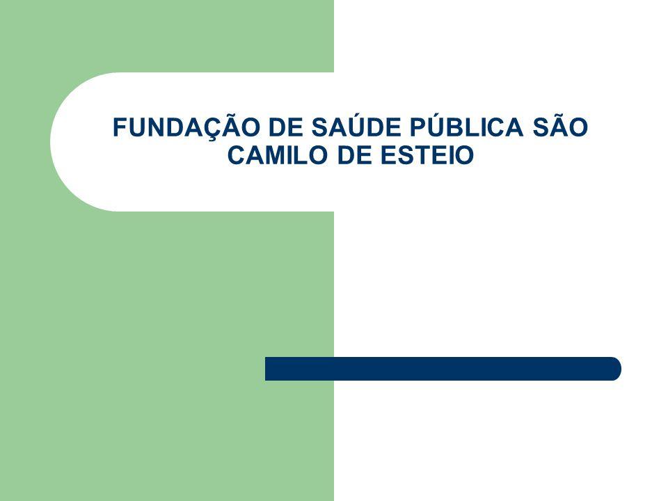 FUNDAÇÃO DE SAÚDE PÚBLICA SÃO CAMILO DE ESTEIO