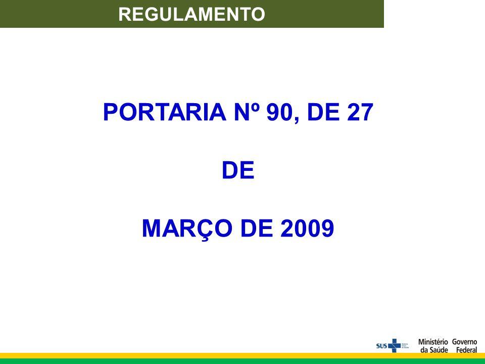 PORTARIA Nº 90, DE 27 DE MARÇO DE 2009 REGULAMENTO