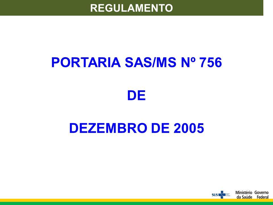 REGULAMENTO PORTARIA SAS/MS Nº 756 DE DEZEMBRO DE 2005
