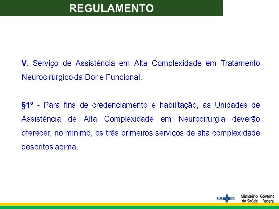 V. Serviço de Assistência em Alta Complexidade em Tratamento Neurocirúrgico da Dor e Funcional.