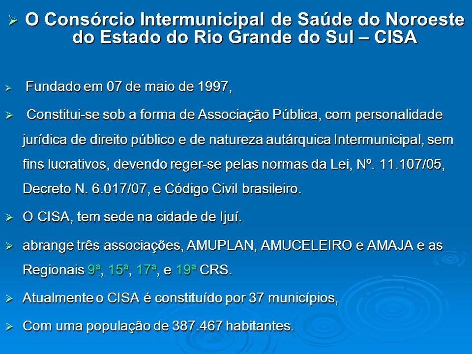 O Consórcio Intermunicipal de Saúde do Noroeste do Estado do Rio Grande do Sul – CISA O Consórcio Intermunicipal de Saúde do Noroeste do Estado do Rio