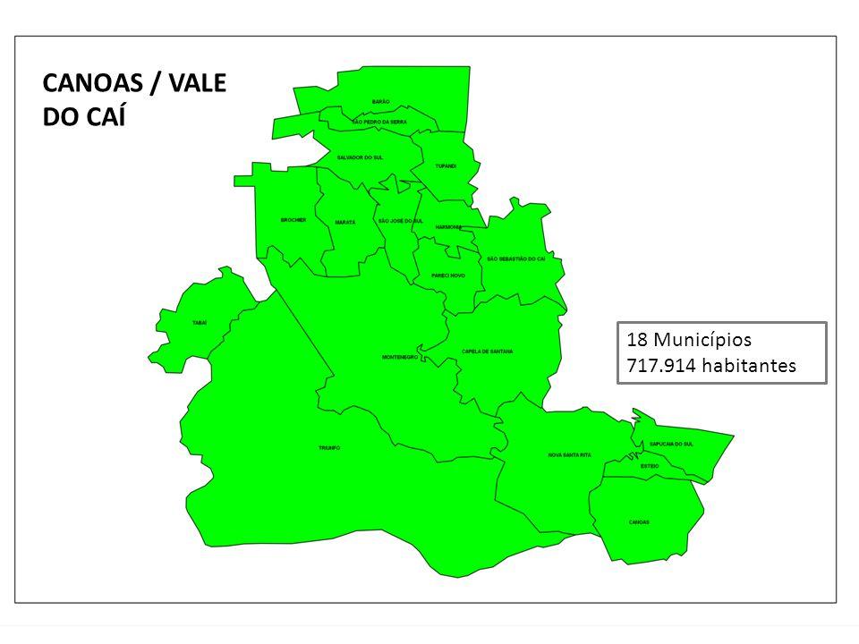 CANOAS / VALE DO CAÍ 18 Municípios 717.914 habitantes