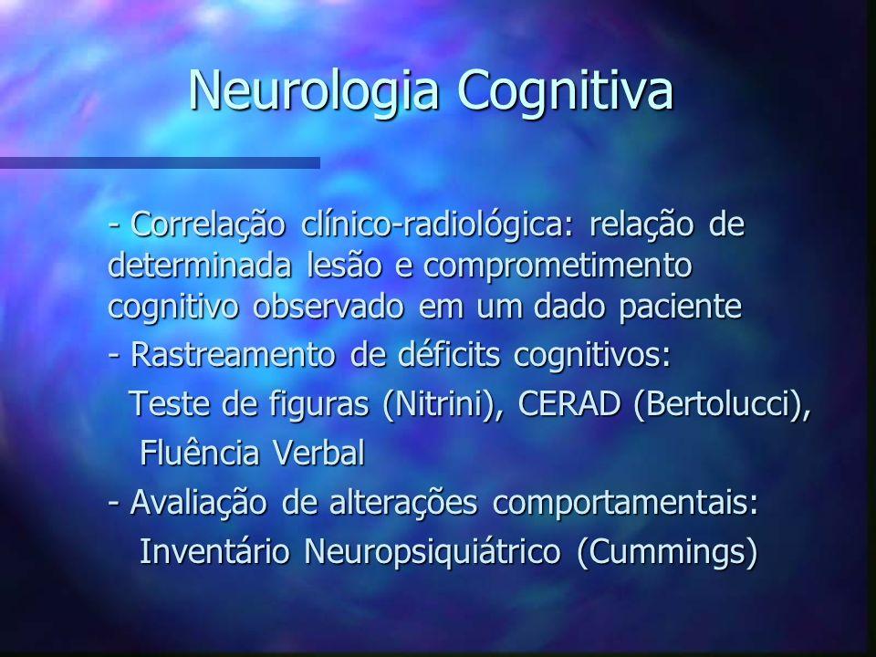 Neurologia Cognitiva - Correlação clínico-radiológica: relação de determinada lesão e comprometimento cognitivo observado em um dado paciente - Correl