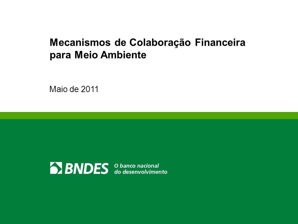 Maio de 2011 Mecanismos de Colaboração Financeira para Meio Ambiente