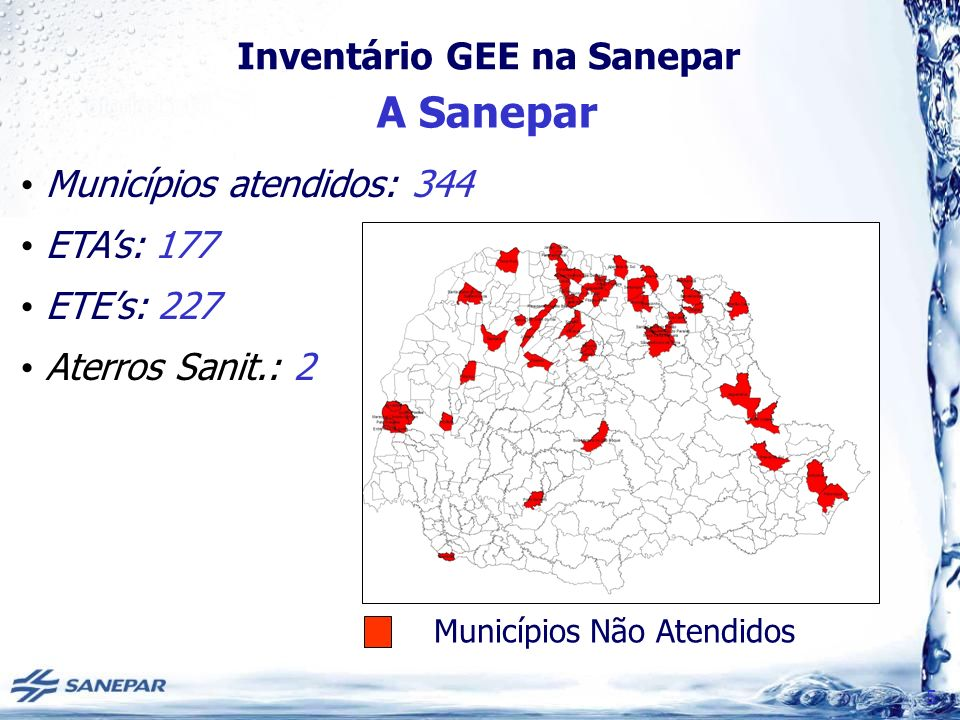 Inventário GEE na Sanepar Inventário GEE 16 A elaboração de inventários é o primeiro passo para que uma empresa possa contribuir para o combate às mudanças climáticas (GHG Protocol).
