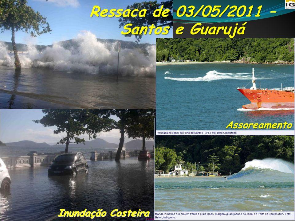 8 Ressaca de 03/05/2011 – Santos e Guarujá Assoreamento Inundação Costeira