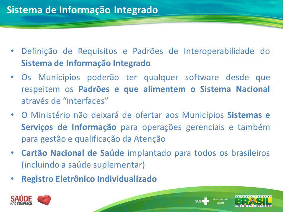 Definição de Requisitos e Padrões de Interoperabilidade do Sistema de Informação Integrado Os Municípios poderão ter qualquer software desde que respe