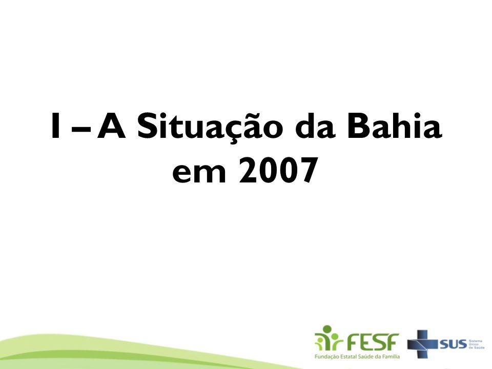 I – A Situação da Bahia em 2007