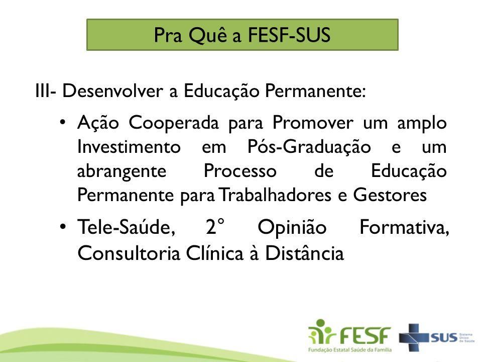 III- Desenvolver a Educação Permanente: Ação Cooperada para Promover um amplo Investimento em Pós-Graduação e um abrangente Processo de Educação Perma