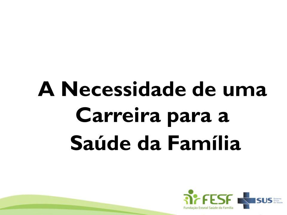 A Necessidade de uma Carreira para a Saúde da Família