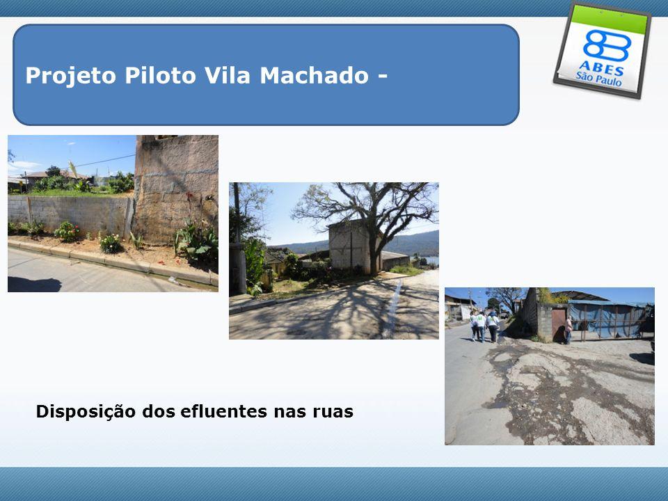 Projeto Piloto Vila Machado - Disposição dos efluentes nas ruas