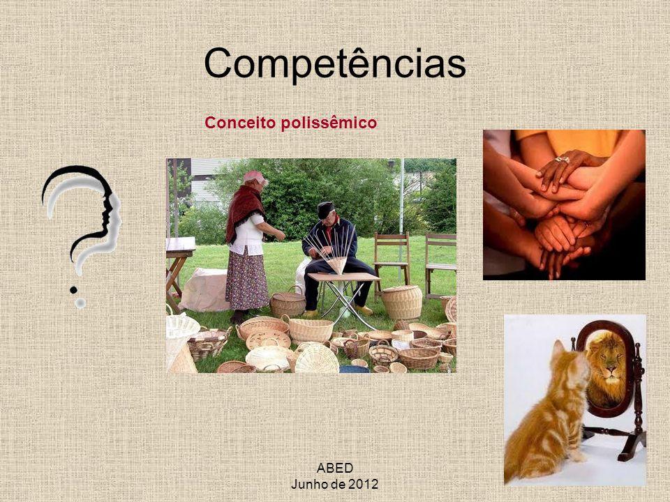 ABED Junho de 2012 Competências Conceito polissêmico