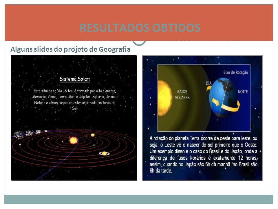 Alguns slides do projeto de Geografia RESULTADOS OBTIDOS