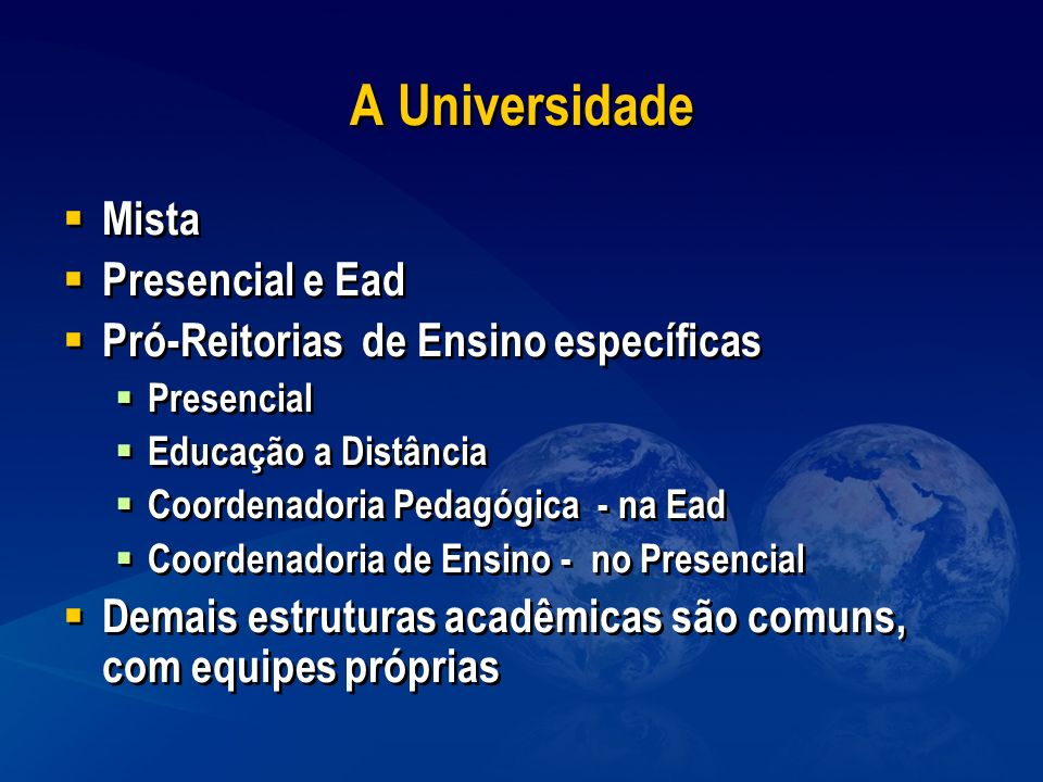 A Universidade Mista Presencial e Ead Pró-Reitorias de Ensino específicas Presencial Educação a Distância Coordenadoria Pedagógica - na Ead Coordenado