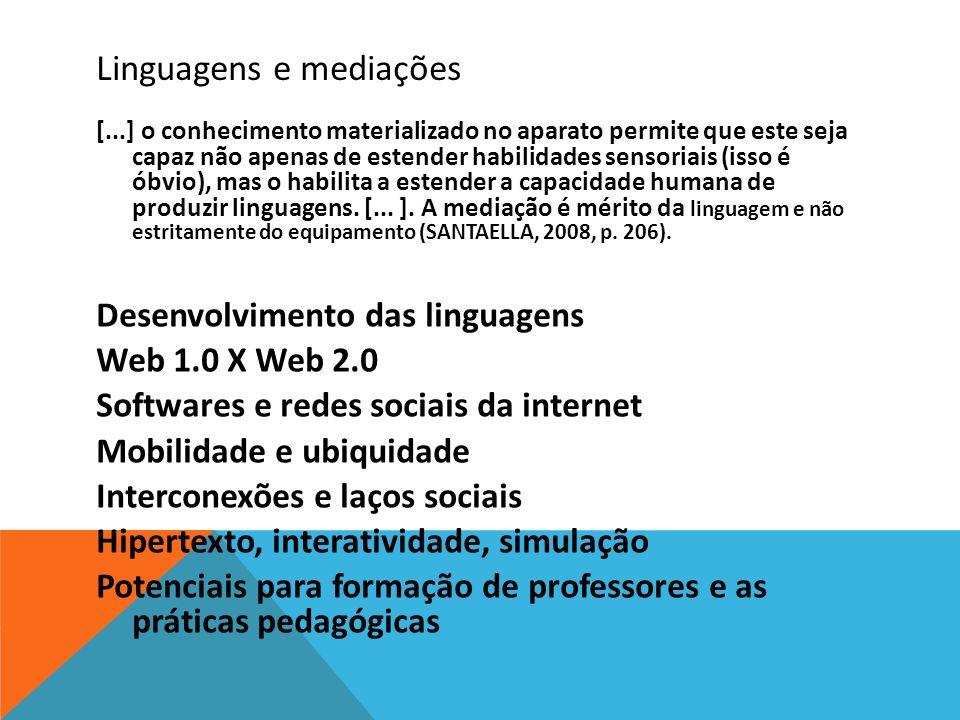 Linguagens e mediações [...] o conhecimento materializado no aparato permite que este seja capaz não apenas de estender habilidades sensoriais (isso é
