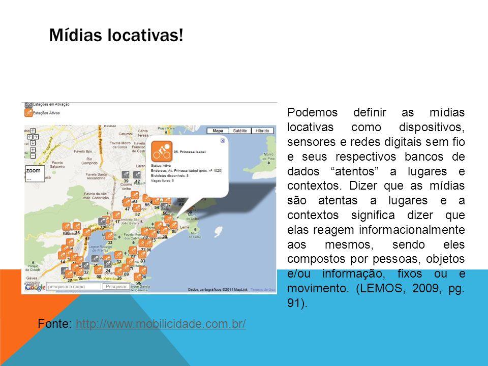 Mídias locativas! Fonte: http://www.mobilicidade.com.br/http://www.mobilicidade.com.br/ Podemos definir as mídias locativas como dispositivos, sensore
