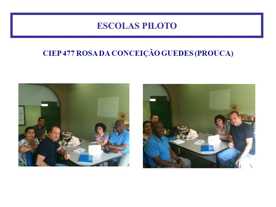 CIEP 477 ROSA DA CONCEIÇÃO GUEDES (PROUCA) ESCOLAS PILOTO